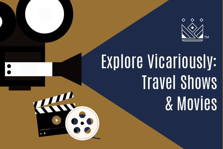 Explore Vicariously with Travel Shows and Movies on Netflix and Amazon Prime