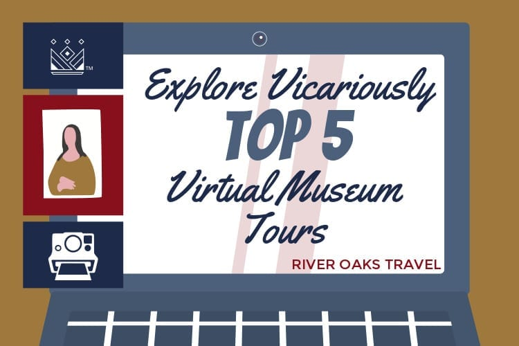 Explore Vicariously: Top 5 Virtual Museum Tours